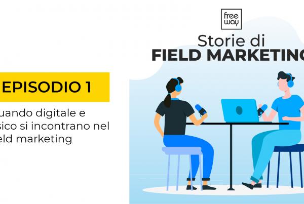 storie di field marketing episodio 1