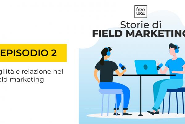 storie di field marketing episodio 2